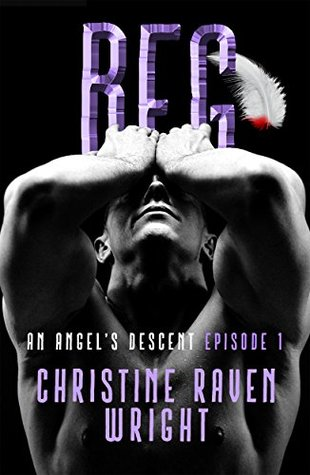 BEG: Dark paranormal angels and demons (An Angel's Descent Book 1)