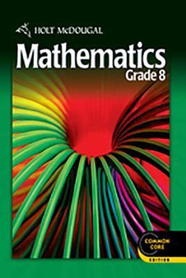 Holt McDougal Mathematics: Student Edition Grade 8 2012