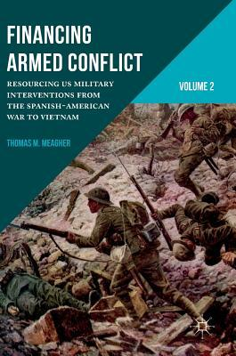 Supporting an American Way of War 1898-1970: Resourcing Us Military Interventions from the Spanish-American to Vietnam War