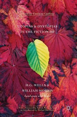 utopias-and-dystopias-in-the-fiction-of-h-g-wells-and-william-morris-landscape-and-space
