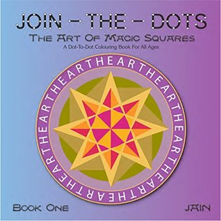 Join-The-Dots: The Art of Magic Squares; Book 1