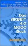 Das ARBEIT 4.0 MOOC Buch: #A40MOOC