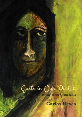 Guilt in Our Pockets: Poems from South India