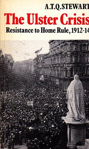 The Ulster Crisis: Resistance to Home Rule, 1912-14