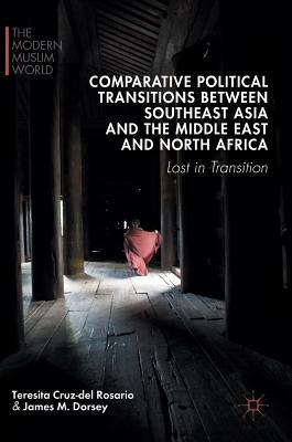 Comparative Political Transitions Between Southeast Asia and the Middle East and North Africa: Lost in Transition