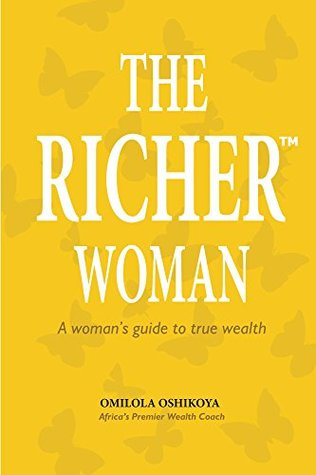 The Richer™ Woman: A woman's guide to true wealth