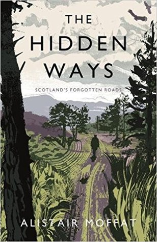 The Hidden Ways: Scotland's Forgotten Roads