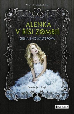 Alenka v říši zombií (Alenka v říši zombií, #1)