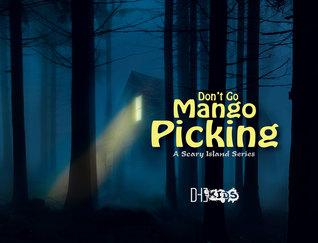 Don't Go Mango Picking