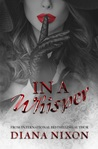 In A Whisper by Diana Nixon