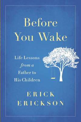 Before You Wake: Life Lessons from a Father to His Children