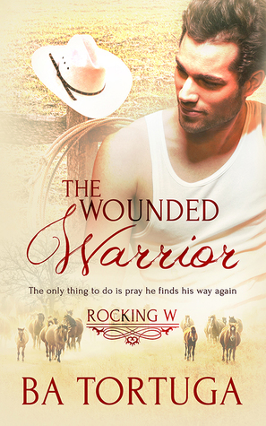 Release Day Review: The Wounded Warrior (Rocking W, #1) by BA Tortuga
