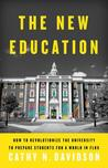 The New Education: How to Revolutionize the University to Prepare Students for a World In Flux