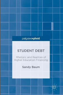 student-debt-rhetoric-and-realities-of-higher-education-financing