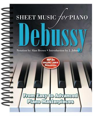 Claude Debussy: Sheet Music for Piano: From Easy to Advanced; Over 25 Masterpieces