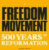 Freedom Movement. 500 Years of Reformation