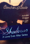 Shadows (A Love Ever After Series, #1 & #2)