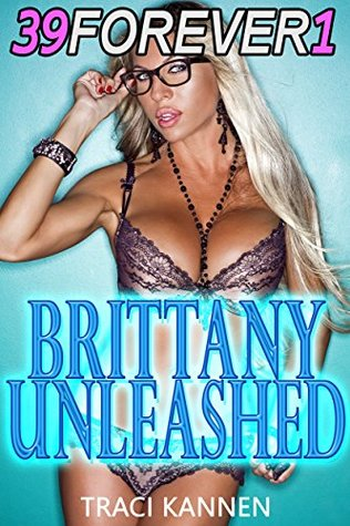 Brittany Unleashed (39 Forever Book 1)