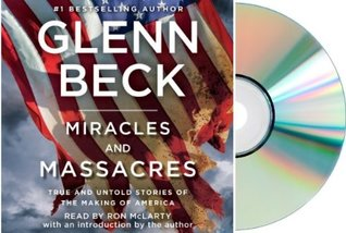 Miracles and Massacres Audiobook CD: Glenn Beck's MIRACLES AND MASSACRES Audio CD: Miracles and Massacres [Unabridged]