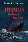 Titanicin kolmas luokka by Olavi Koivukangas