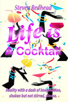 Life Is A Cocktail