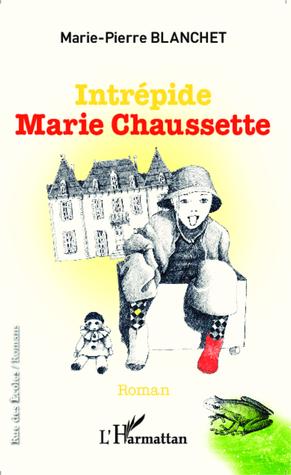Intrépide Marie Chaussette by Marie-Pierre Blanchet