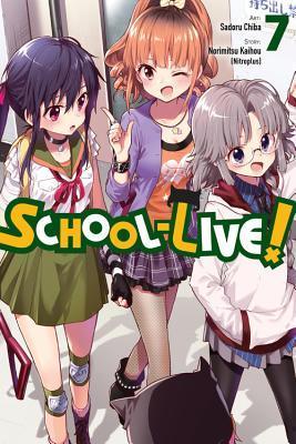 School-Live!, Vol. 7 por Norimitsu Kaihou, Sadoru Chiba, Leighann Harvey