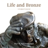 Life and Bronze: ...