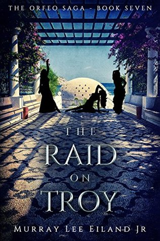 The Raid on Troy (The Orfeo Saga Book 7)