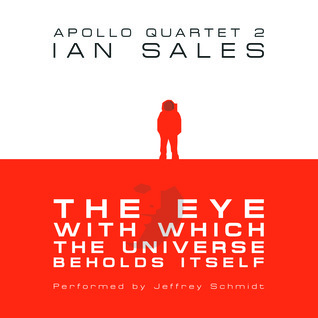 The Eye With Which The Universe Beholds Itself by Ian Sales