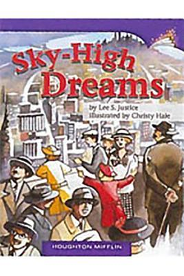Houghton Mifflin Reading Leveled Readers: Leveled Readers 6 Pack Above Level Grade 3 Unit 1 Selection 4 Book 4 - Sky-High Dreams