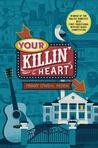 Your Killin' Heart by Peggy O'Neal Peden