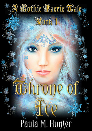 Throne of Ice (Gothic Faerie Tale #1)