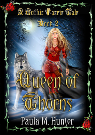 Queen of Thorns (Gothic Faerie Tale #2)