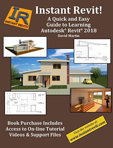 Instant Revit!: A Quick and Easy Guide to Learning Autodesk® Revit® 2018
