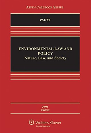 Environmental Law and Policy: Nature, Law, and Society (Aspen Casebook Series)