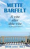 Å vite eller ikke vite by Mette Barfelt