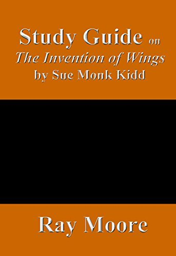 Study Guide on The Invention of Wings by Sue Monk Kidd