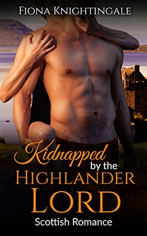 Kidnapped by the Highlander Lord