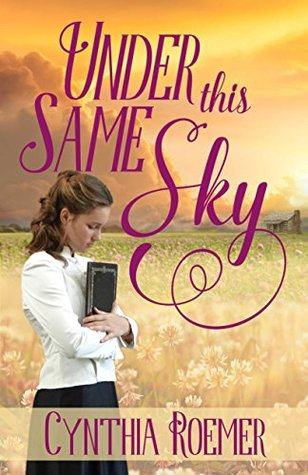 Under This Same Sky by Cynthia Roemer