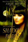 Shadow Borne (Shadows #3)