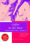 Coffee in the Raw (Naked Student Tales - Number 5)