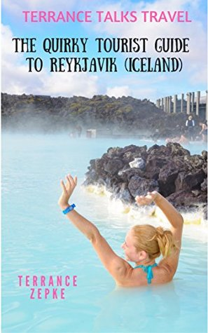 TERRANCE TALKS TRAVEL: The Quirky Tourist Guide to Reykjavik