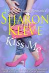 Kiss Me- A Sage McGuire Romance