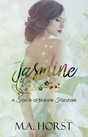 Jasmine (A Force of Nature Fairtytale #5)