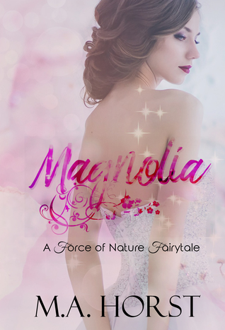 Magnolia (A Force of Nature Fairytale #4)