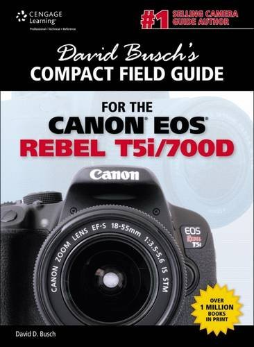 David Busch's Compact Field Guide for the Canon EOS Rebel T5i/700d