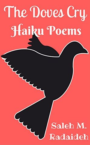 The Doves Cry: Haiku Poems