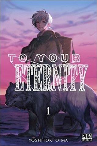 To Your Eternity, T01