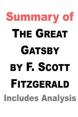 Summary of the Great Gatsby by F. Scott Fitzgerald Includes Analysis